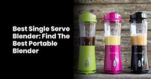 Best Single Serve Blender Find The Best Portable Blender
