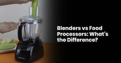 Blenders Vs Food Processors: What's The Difference?